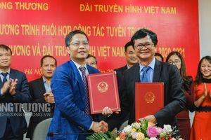 Bộ Công Thương hợp tác Đài Truyền hình Việt Nam: Truyền thông toàn diện, không tuyên truyền đánh bóng hình ảnh!