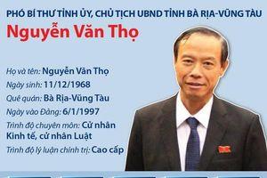 Chủ tịch UBND tỉnh Bà Rịa-Vũng Tàu Nguyễn Văn Thọ