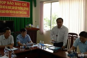 Thanh tra Chính phủ sẽ thanh tra Quản lý Nhà nước về giáo dục ở Cà Mau