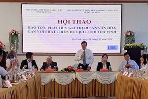 Bảo tồn, phát huy các giá trị di sản văn hóa gắn với phát triển du lịch tỉnh Trà Vinh