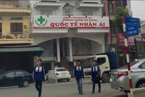 Bắc Ninh: Thu hồi giấy phép vô thời hạn phòng khám đa khoa quốc tế Nhân Ái.