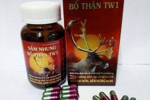 Lý do quảng cáo TPBVSK Tinh sâm nhung bổ thận Dược liệu TW1 bị cảnh báo?