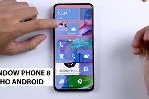 Mang Window 8 mobile lên mọi thiết bị Android