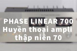 Phase Linear 700 – Huyền thoại ampli thập niên 70, tác phẩm đầu tay của Bob Carver