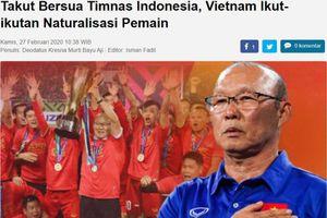 Báo Indo: 'Indonesia khiến tuyển Việt Nam lo sợ'