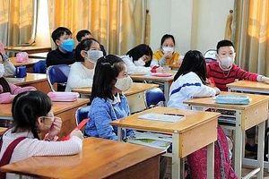 Bộ GD&ĐT đề nghị cho học sinh mầm non, tiểu học, THCS nghỉ học thêm 1 - 2 tuần để phòng, chống Covid-19