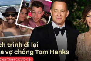 Công bố lộ trình của vợ chồng Tom Hanks trước khi nhiễm Covid-19: Biểu diễn trước 200 người, gặp gỡ cả dàn sao