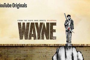 'Wayne' - Tự do, nổi loạn, bạo lực và bi thương