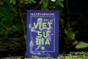 Tập ba bộ sách 'Tạp ghi Việt Sử Địa' phân tích về chủ quyền với quần đảo Hoàng Sa, Trường Sa