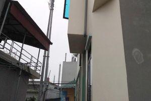 Phú Thọ: Chủ tịch xã 'chây ì' xử lý công trình vi phạm nhà con rể