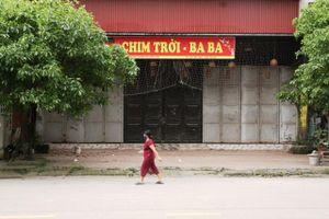 Huyện Đông Anh: Quán xá đóng cửa hàng loạt để phòng dịch Covid-19