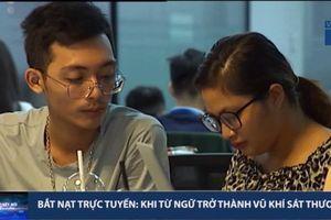 Bắt nạt trực tuyến: Từ ngữ trở thành vũ khí sát thương