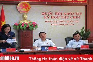 ĐBQH tỉnh Thanh Hóa góp ý Dự thảo Luật Hòa giải, đối thoại tại Tòa án và dự thảo Nghị quyết của Quốc hội về miễn thuế sử dụng đất nông nghiệp