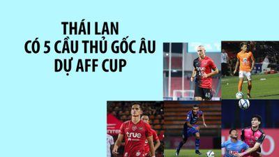 Có đến 5 hảo thủ châu Âu trong đội hình tuyển Thái Lan
