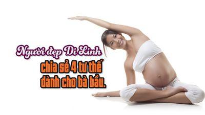 Người đẹp Di Linh chia sẻ 4 tư thế dành cho bà bầu