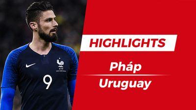 Highlights Pháp 1-0 Uruguay: Giroud tỏa sáng