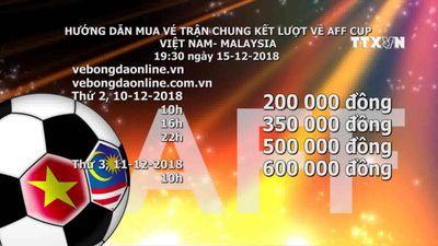 Hướng dẫn mua vé trận chung kết AFF giữa Việt Nam - Malaysia ngày 15/12/2018