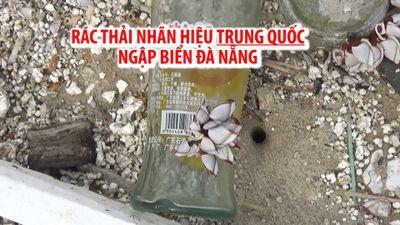 Rác thải nhãn hiệu Trung Quốc tràn ngập bãi biển Đà Nẵng sau mưa lớn