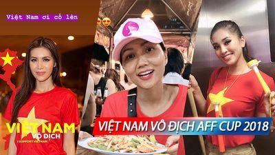 H'Hen Niê - Minh Tú - Tiểu Vy đồng loạt hòa vào 'bão bùng' mừng Việt Nam chiến thắng AFF 2018