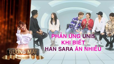 K.O Uni5 không chấp nhận được người yêu ăn nhiều như Han Sara