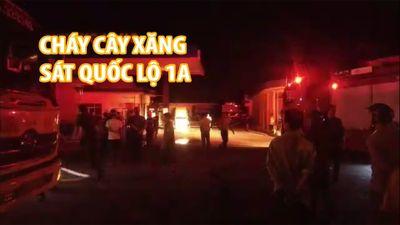 Cây xăng nằm sát Quốc lộ 1A cháy suốt 1 giờ