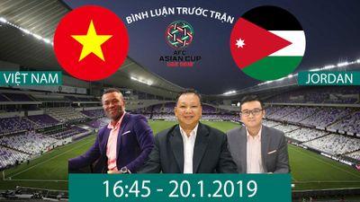 AFC Asian Cup 2019: Việt Nam vs Jordan - Bình luận trước trận