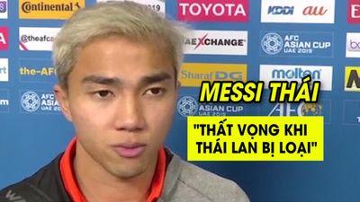 'Messi Thái' tuyên bố gì sau khi Thái Lan bị loại khỏi Asian Cup