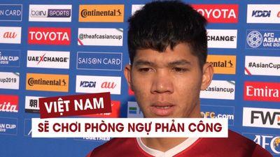 'Việt Nam sẽ chơi phòng ngự phản công trước Nhật Bản'