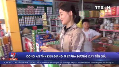 Công an tỉnh Kiên Giang triệt phá đường dây tiền giả