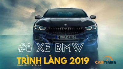 Khám phá 8 mẫu xe BMW ra mắt trong năm 2019
