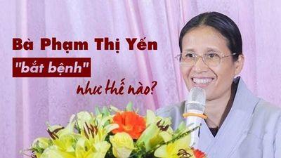 Bà Phạm Thị Yến đã 'hô biến' Ba Vàng thành 'bệnh viện' như thế nào?
