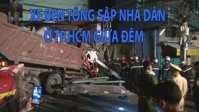 Khó tin: Xe ben lao vào nhà dân gần cầu Chánh Hưng ở TP.HCM lúc nửa đêm