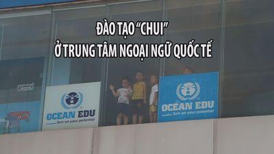 Đào tạo 'chui' ở trung tâm ngoại ngữ quốc tế