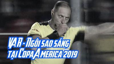 Không phải Messi, VAR mới là 'ngôi sao' sáng nhất tại Copa America 2019