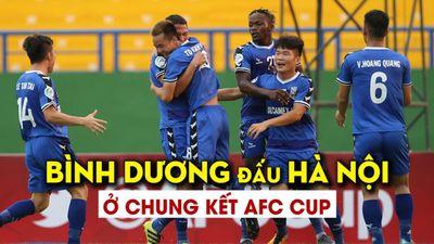 Bình Dương tiếp bước Hà Nội vào chung kết AFC Cup khu vực ĐNÁ