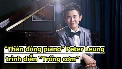'Thần đồng piano' biểu diễn 'Trống cơm' khiến khán giả phấn khích