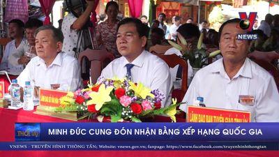 Minh Đức Cung đón nhận Bằng xếp hạng quốc gia