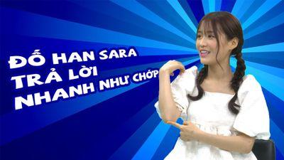 Hỏi khó Han Sara, đố cô nàng trả lời nhanh như chớp