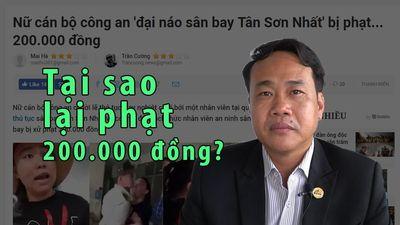 Luật sư nói gì về mức phạt 200 ngàn đồng với đại úy công an 'đại náo' sân bay?