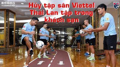 Đến Việt Nam, Thái Lan 'ém' trong khách sạn tập