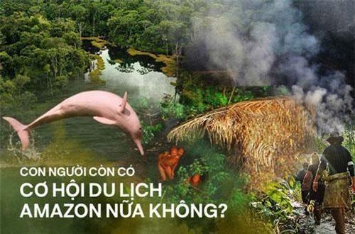 5 bí ẩn của Amazon vẫn chưa có câu trả lời Dù bị cháy rụi: Liệu con người có thể du lịch ở 1 nơi rộng lớn như vậy không?