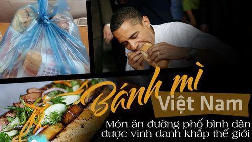 Tự hào bánh mì Việt Nam - món ăn đường phố từng được vinh danh khắp thế giới