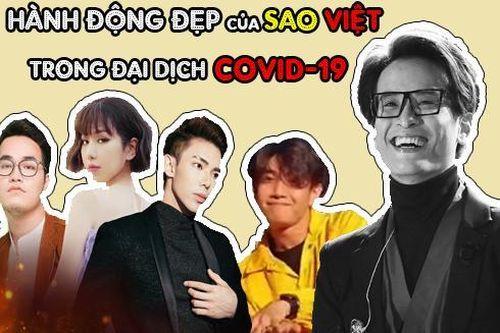 Sao Việt và những hành động đẹp chung tay đẩy lùi dịch Covid-19