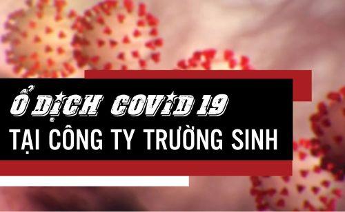 'Ổ dịch' COVID-19 tại Công ty TNHH Trường Sinh